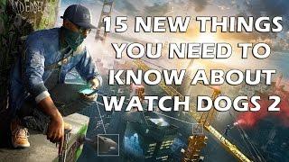 15 דברים שכדאי לדעת על Watch Dogs 2