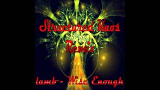 Lamb Wise Enough. Structured Kaos remix.