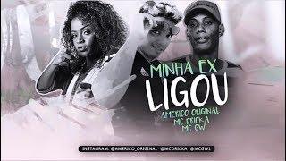 AMERICO ORIGINAL Feat. MC GW E MC DRICKA   MINHA EX LIGOU
