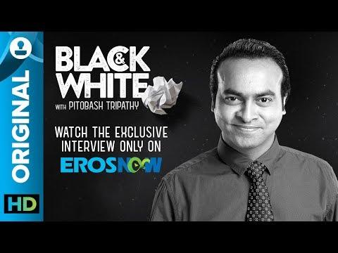 Catch Pitobash on Black & White - The Interview