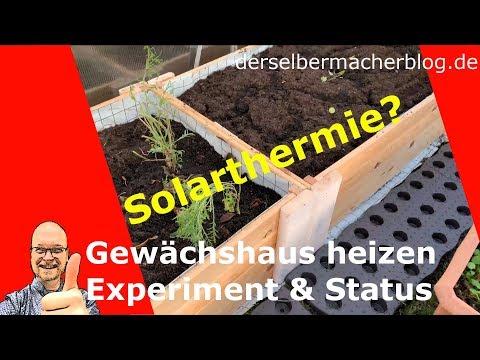 Gewächshausheizung mit Solarthermie selber bauen - Teil 1 (Experiment, Planung)