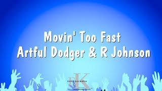 Movin' Too Fast - Artful Dodger & R Johnson (Karaoke Version)