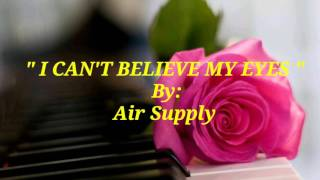 I CAN'T BELIEVE MY EYES (Lyrics)=Air Supply=