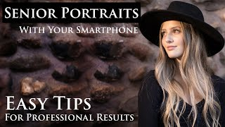 Senior PORTRAITS With Your Smartphone - Tips to give you better quality results.