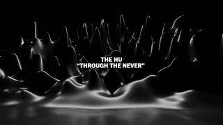 Kadr z teledysku Through The Never tekst piosenki The HU