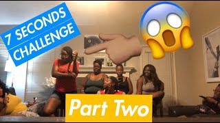 7 Seconds Challenge PART 2-Someone Had To Get Naked 😱😂