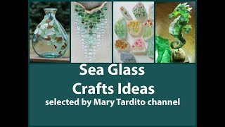 Sea Glass Crafts Ideas - Beach Style Decor - Summer Decorating Ideas