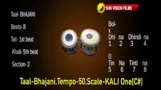 TAAL Bhajani {TABLA} Tempo 50bpm SCALE KALI One C#