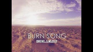 Dreiklangzelt - Burn Song (Offizielles Musikvideo)