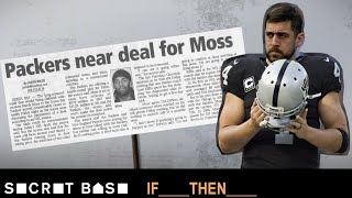 Aaron Rodgers was almost traded for Randy Moss, and it would've broken 2007