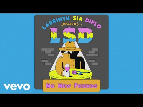 Lsd No New Friends Feat Sia Diplo  Labrinth