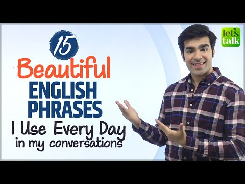 15 Beautiful English Phrases You Must Include In Your Daily English Conversations