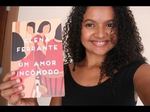 Um Amor Incômodo - Elena Ferrante