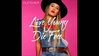Fletcher - Live Young Die Free