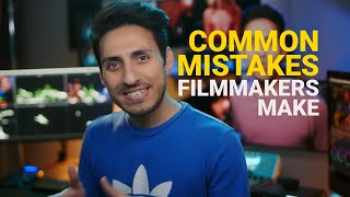 Most common mistakes filmmakers are making in 2019