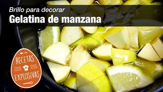 Gelatina de Manzana - Brillo neutro - Muy fácil - Recetas Explosivas