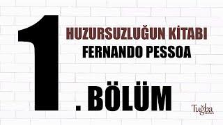 1- HUZURSUZLUĞUN KİTABI Fernando Pessoa Sesli Kitap