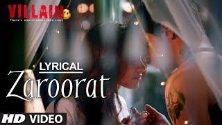 Zaroorat Full Song with Lyrics | Ek Villain | Mithoon | Sidharth