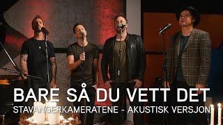 Stavangerkameratene   Bare Så Du Vett Det [akustisk] (Offisiell Video)