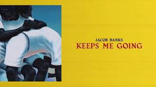 Jacob Banks - Keeps Me Going (Official Audio)