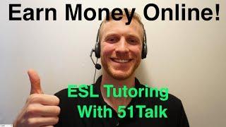 How to Make Money Online:  ESL Tutoring with 51talk