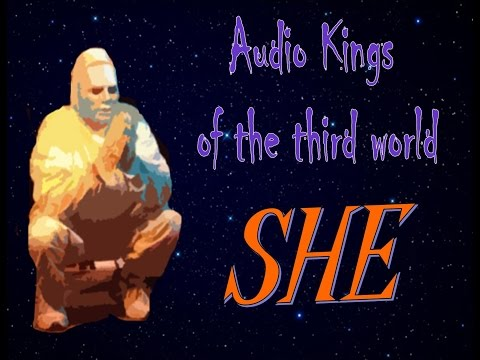 SHE   =  Audio Kings of the third world