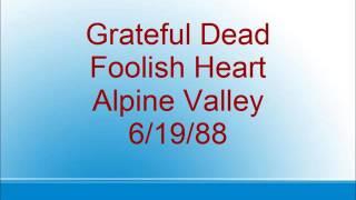 Grateful Dead - Foolish Heart - Alpine Valley - 6/19/88
