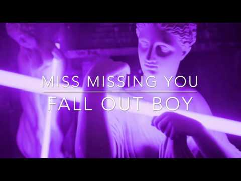miss missing you ;fall out boy [lyrics] | Clifford Clouds