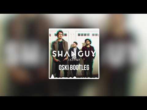 SHANGUY - La Louze (Oski Bootleg)
