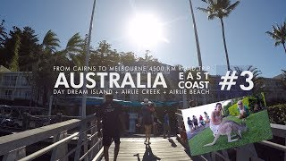 AUSTRALIA East Coast #3 Daydream Island + Airlie Beach