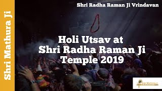 Holi Utsav at the Shri Radharaman Temple, Vrindavan 2019 Part II