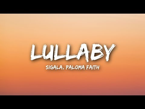 Sigala, Paloma Faith - Lullaby (Lyrics / Lyrics Video)