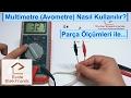 Multimetre Nasl Kullanlr Multimetre ile lmler Yapmak 7