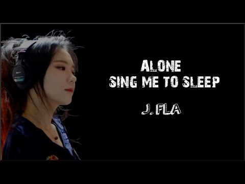 Lyrics: J.Fla - Alone, Sing Me To Sleep Mashup Mp3