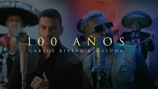 Carlos Rivera & Maluma - 100 Años (Video Oficial)
