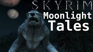 Skyrim Mod Review -- Moonlight Tales Werewolf and Werebear Overhaul