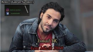 İsmail YK   Yeni Müzik 2019 ( Remix )