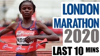 LONDON MARATHON 2020 – WOMEN'S LAST 10 MINUTES