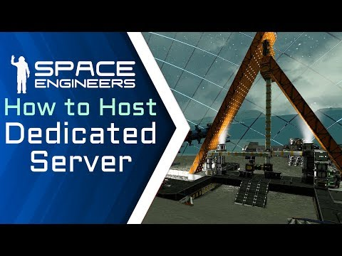 Space Engineers – How to Host a Dedicated Server – A Tutorial Using Torch