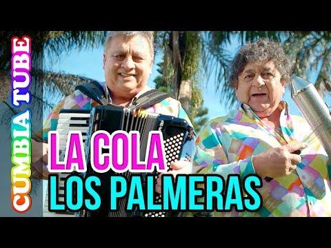Los Palmeras - La Cola | Video Oficial ESTRENO Cumbia Tube
