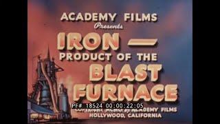 """1951 CAST IRON / PIG IRON SMELTING DOCUMENTARY  """" IRON -- PRODUCT OF THE BLAST FURNACE """"  18524"""