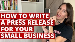 How to Write a Press Release for Your Small Business (so you actually earn coverage)
