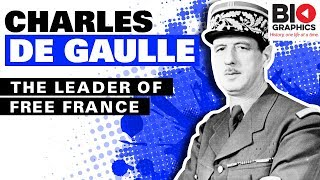 Charles de Gaulle: The Leader of Free France