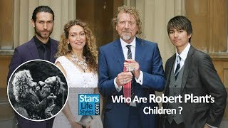 Who Are Robert Plant's Children ? [1 Daughter And 3 Sons]   Led Zeppelin Singer