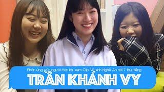 Phản ứng người Hàn Quốc khi xem Clip Khánh Vy - Nữ sinh Nghệ An nói 7 thứ tiếng | Khoa Tieng Viet