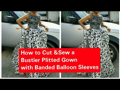 How to Cut & Sew a Bustier Pleated Gown with Banded Balloon Sleeves {Simplest Methods}
