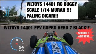 RC CAR BUGGY WLTOYS 144001 Test drive/unboxing/top speed dan FPV peke GOPRO HERO7!! SERU ABIS!!!