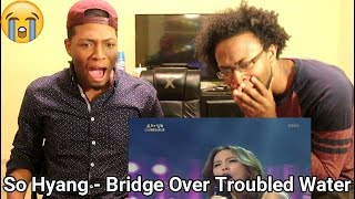 SO HYANG - BRIDGE OVER TROUBLED WATER (REACTION)