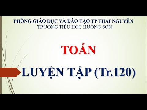 Toán 4 - Luyện tập T120