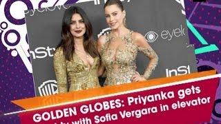 GOLDEN GLOBES PriyankaChopra Gets Naughty With SofiaVergara In Elevator  ANI News